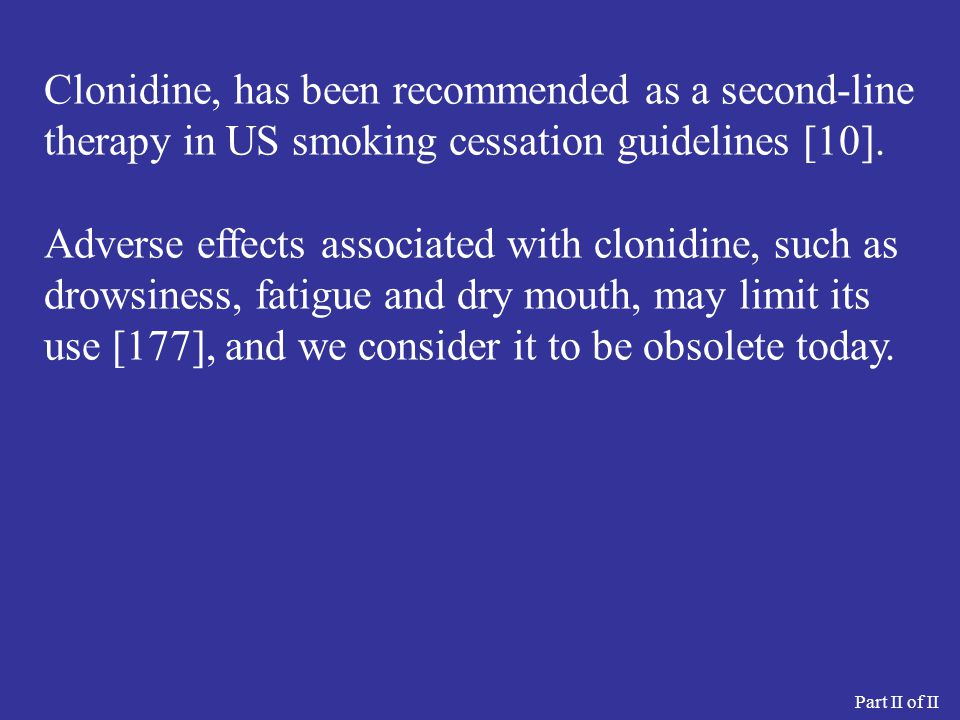 Clonidine, has been recommended as a second-line therapy in US smoking cessation guidelines [10].